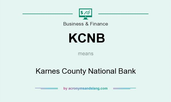 What does KCNB mean? It stands for Karnes County National Bank