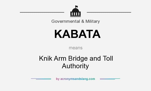 What does KABATA mean? It stands for Knik Arm Bridge and Toll Authority