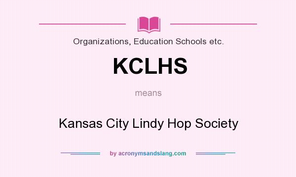 What does KCLHS mean? It stands for Kansas City Lindy Hop Society