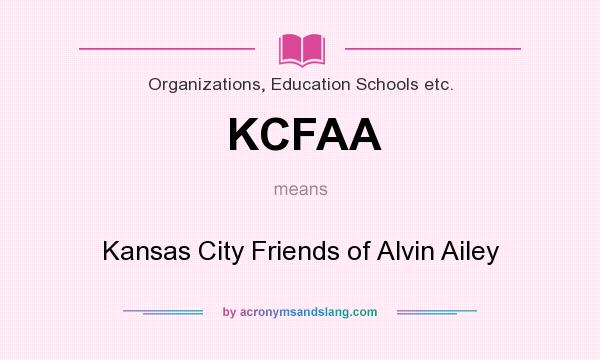 What does KCFAA mean? It stands for Kansas City Friends of Alvin Ailey