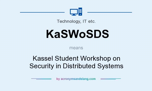 What does KaSWoSDS mean? It stands for Kassel Student Workshop on Security in Distributed Systems