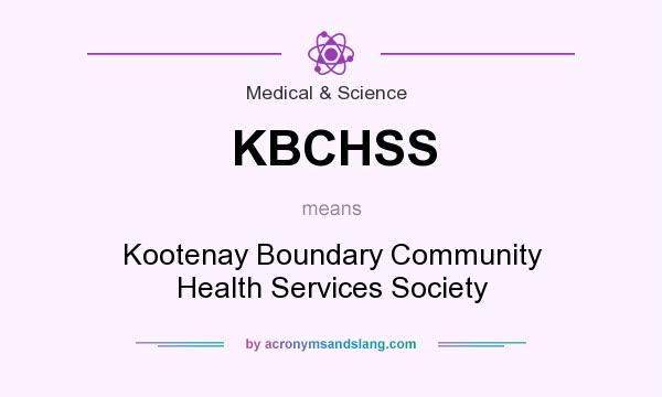 What does KBCHSS mean? It stands for Kootenay Boundary Community Health Services Society