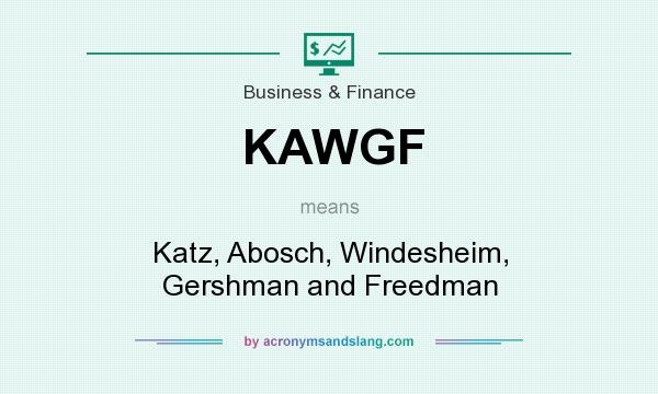What does KAWGF mean? It stands for Katz, Abosch, Windesheim, Gershman and Freedman