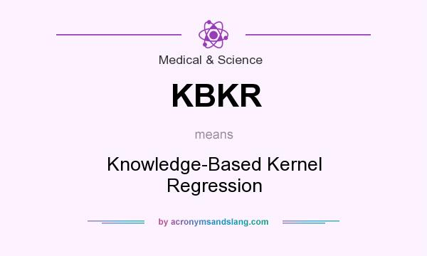 What does KBKR mean? It stands for Knowledge-Based Kernel Regression
