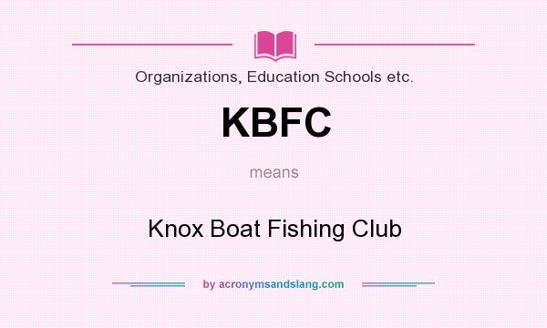 What does KBFC mean? It stands for Knox Boat Fishing Club