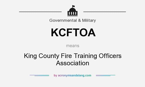 What does KCFTOA mean? It stands for King County Fire Training Officers Association