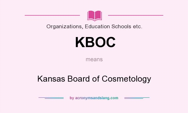 What does KBOC mean? It stands for Kansas Board of Cosmetology