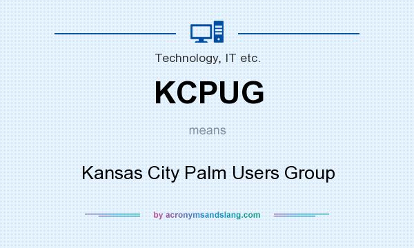What does KCPUG mean? It stands for Kansas City Palm Users Group