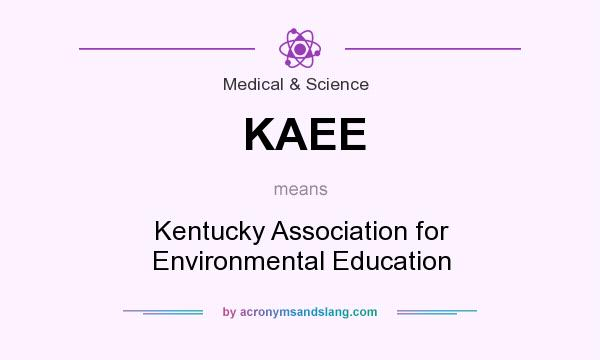 What does KAEE mean? It stands for Kentucky Association for Environmental Education