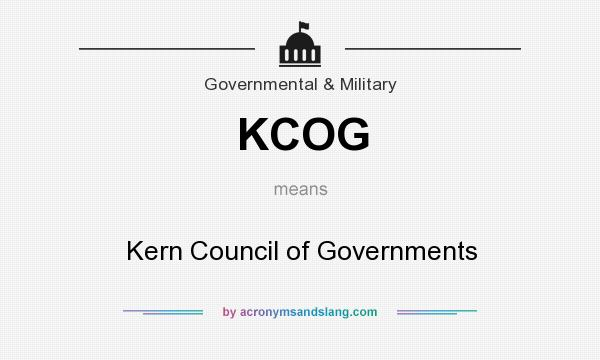 What does KCOG mean? It stands for Kern Council of Governments