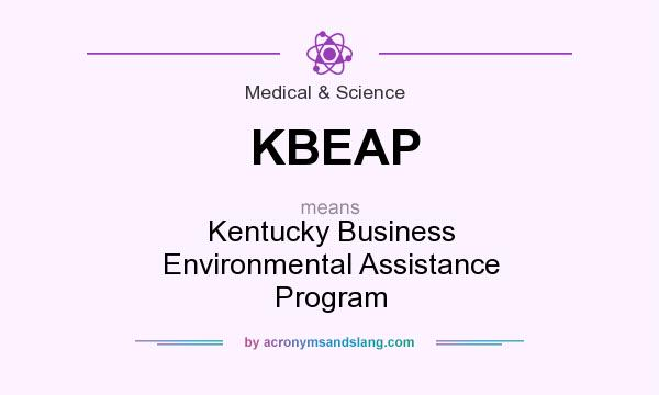 What does KBEAP mean? It stands for Kentucky Business Environmental Assistance Program