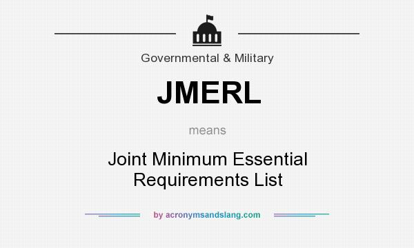 What does JMERL mean? It stands for Joint Minimum Essential Requirements List