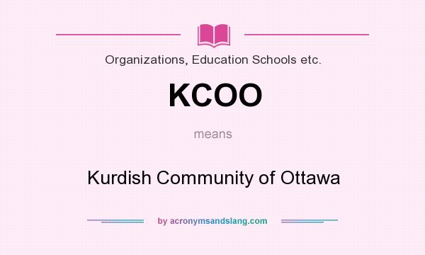 What does KCOO mean? It stands for Kurdish Community of Ottawa