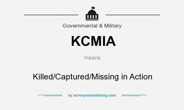 What does KCMIA mean? It stands for Killed/Captured/Missing in Action