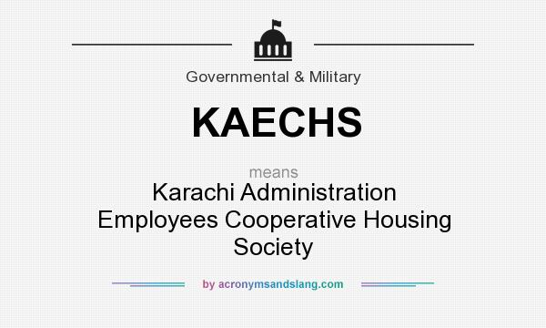 What does KAECHS mean? It stands for Karachi Administration Employees Cooperative Housing Society