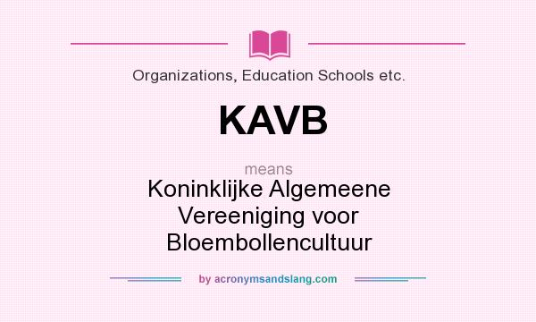 What does KAVB mean? It stands for Koninklijke Algemeene Vereeniging voor Bloembollencultuur