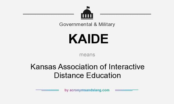 What does KAIDE mean? It stands for Kansas Association of Interactive Distance Education