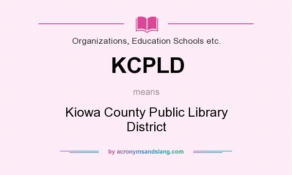 What does KCPLD mean? It stands for Kiowa County Public Library District