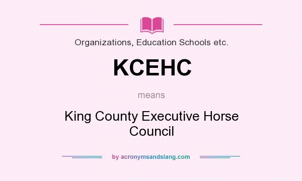 What does KCEHC mean? It stands for King County Executive Horse Council
