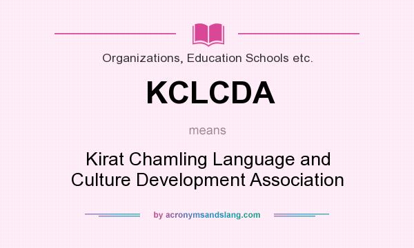 What does KCLCDA mean? It stands for Kirat Chamling Language and Culture Development Association