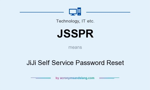 What Does Jsspr Mean Definition Of Jsspr Jsspr Stands For Jiji Self Service Password Reset By Acronymsandslang Com