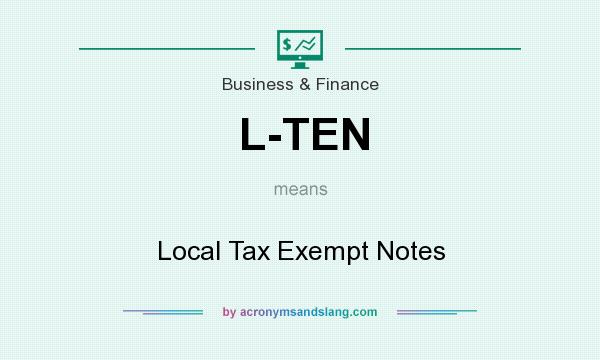 What does L-TEN mean? It stands for Local Tax Exempt Notes