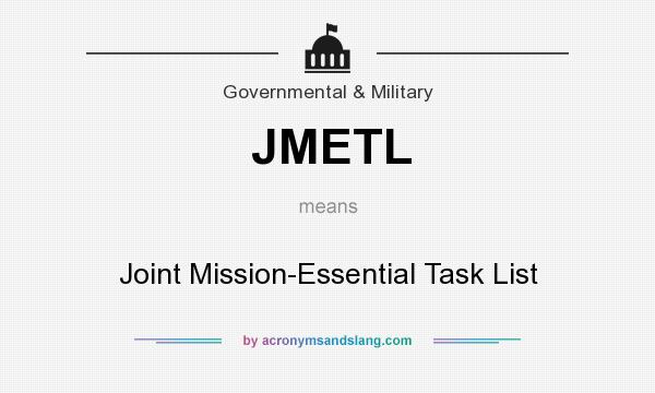 What does JMETL mean? It stands for Joint Mission-Essential Task List