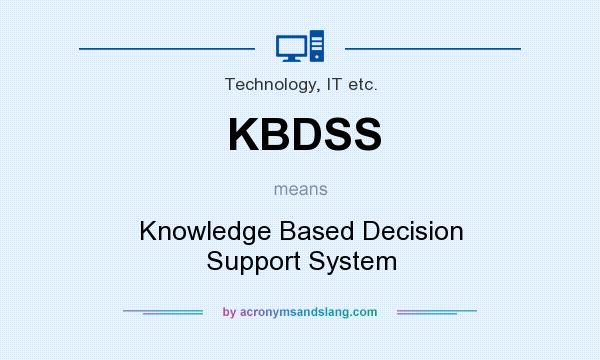 What does KBDSS mean? It stands for Knowledge Based Decision Support System