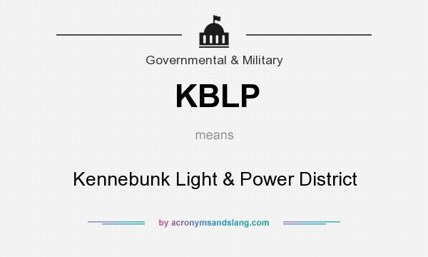 What does KBLP mean? It stands for Kennebunk Light & Power District