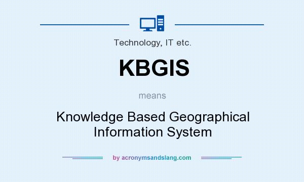 What does KBGIS mean? It stands for Knowledge Based Geographical Information System