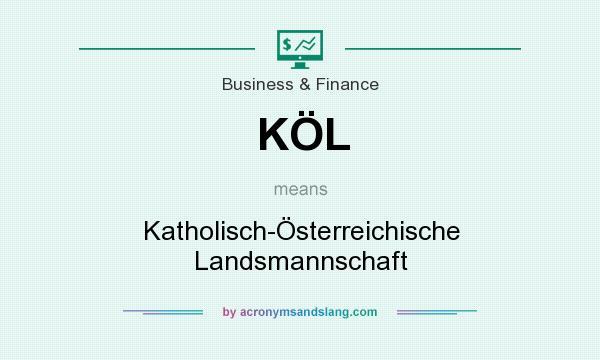 What does KÖL mean? It stands for Katholisch-Österreichische Landsmannschaft