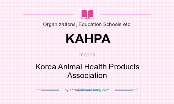 What does KAHPA mean? It stands for Korea Animal Health Products Association