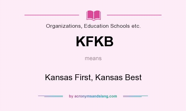 What does KFKB mean? It stands for Kansas First, Kansas Best