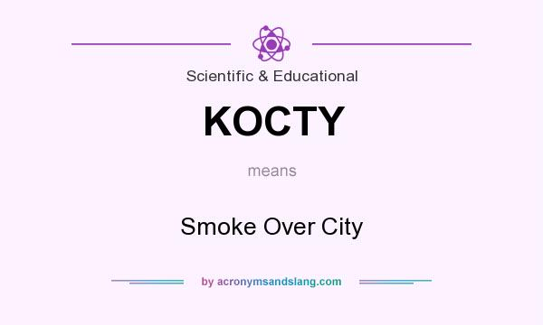 What does KOCTY mean? It stands for Smoke Over City