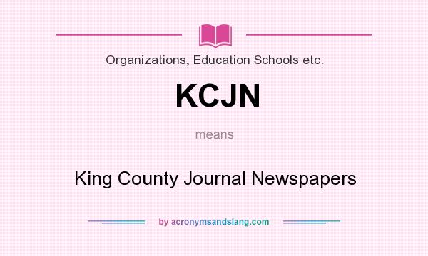 What does KCJN mean? It stands for King County Journal Newspapers