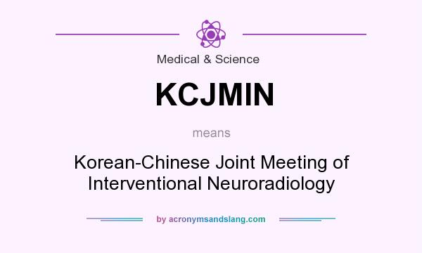 What does KCJMIN mean? It stands for Korean-Chinese Joint Meeting of Interventional Neuroradiology