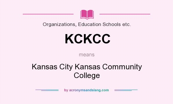 What does KCKCC mean? It stands for Kansas City Kansas Community College