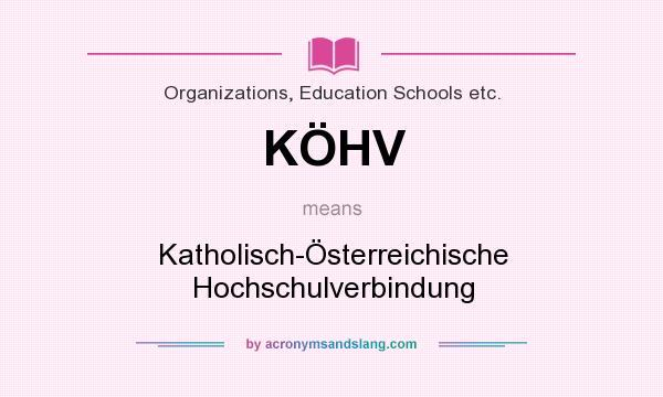 What does KÖHV mean? It stands for Katholisch-Österreichische Hochschulverbindung