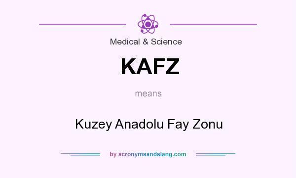 What does KAFZ mean? It stands for Kuzey Anadolu Fay Zonu