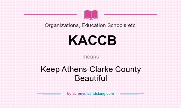 What does KACCB mean? It stands for Keep Athens-Clarke County Beautiful