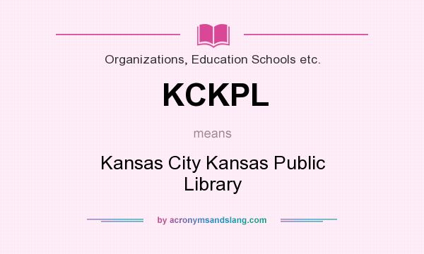 What does KCKPL mean? It stands for Kansas City Kansas Public Library