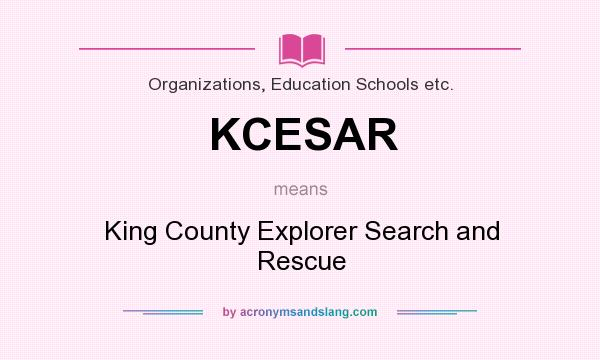 What does KCESAR mean? It stands for King County Explorer Search and Rescue