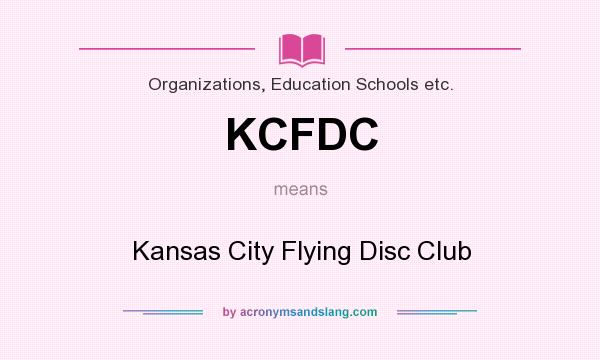 What does KCFDC mean? It stands for Kansas City Flying Disc Club