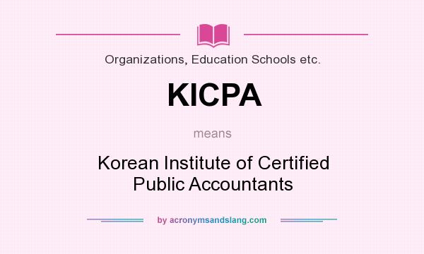What does KICPA mean? It stands for Korean Institute of Certified Public Accountants
