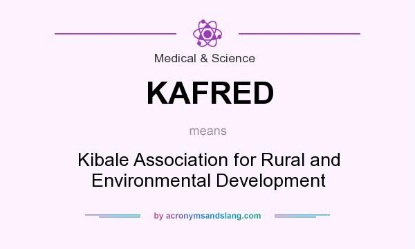 What does KAFRED mean? It stands for Kibale Association for Rural and Environmental Development