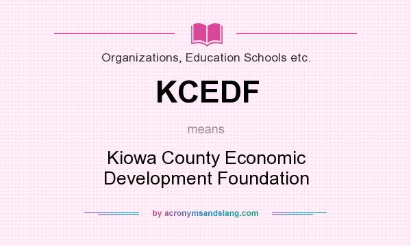 What does KCEDF mean? It stands for Kiowa County Economic Development Foundation