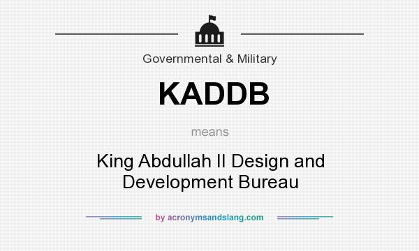 What does KADDB mean? It stands for King Abdullah II Design and Development Bureau