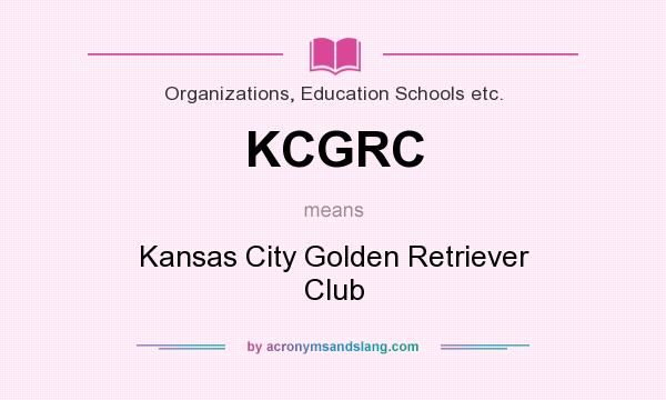 What does KCGRC mean? It stands for Kansas City Golden Retriever Club