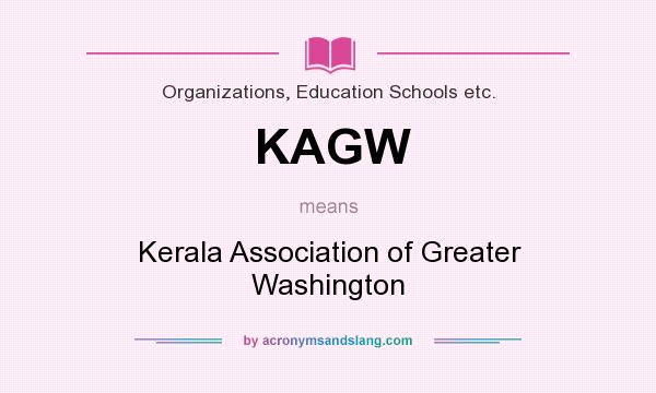 What does KAGW mean? It stands for Kerala Association of Greater Washington