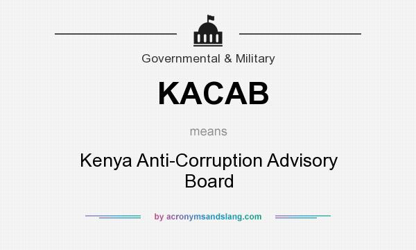 What does KACAB mean? It stands for Kenya Anti-Corruption Advisory Board